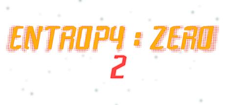 Entropy: Zero 2