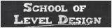 School of Level Design